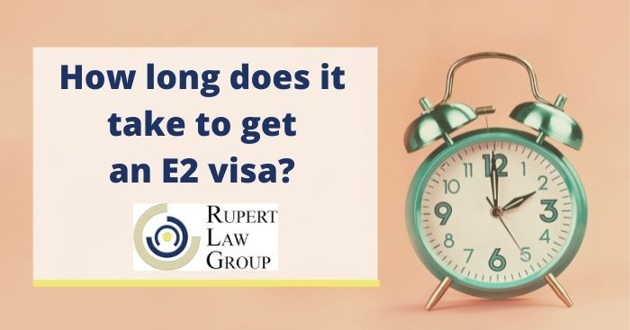 How long does it take to get an E2 visa?
